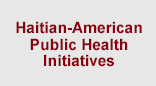 Haitian-American Public Health Initiatives