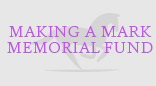 Making A Mark Memorial Fund